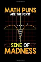 """Math Puns Are The First Sine Of Madness: Cute & Funny Math Puns Are The First Sine Of Madness Blank Composition Notebook for Journaling & Writing (120 Lined Pages, 6"""" x 9"""")"""