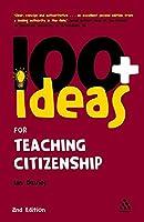 100+ Ideas for Teaching Citizenship (Continuum One Hundreds)