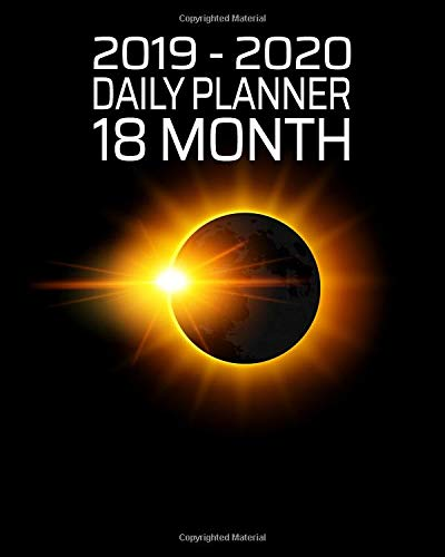 18 Month Daily Planner: Blazing solar eclipse reminds you to make every day count with this 18 month daily planner; perfect for work, travel, school or home! (Amazing Solar Eclipse 8x10 Daily and Monthly Planner)