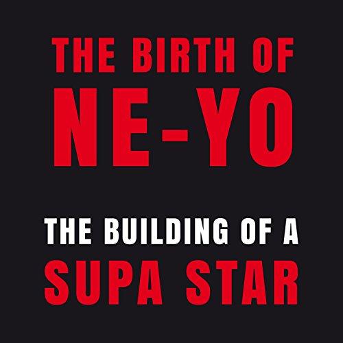 The Birth of Ne-Yo - The Build...