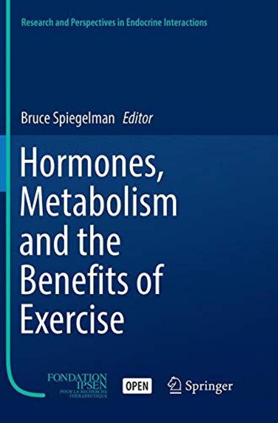 暗殺者サーキットに行く制限するHormones, Metabolism and the Benefits of Exercise (Research and Perspectives in Endocrine Interactions)