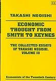 Economic Thought from Smith to Keynes: The Collected Essays of Takashi Negishi (Collected Essays of Takashi Negishi, 3)