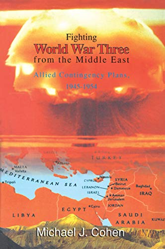 Fighting World War Three from the Middle East: Allied Contingency Plans, 1945-1954 (English Edition)