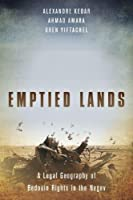 Emptied Lands: A Legal Geography of Bedouin Rights in the Negev