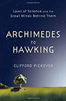Archimedes to Hawking: Laws of Science and the Great Minds Behind Them【洋書】 [並行輸入品]