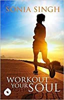 Workout Your Soul [Paperback] Sonia Singh [Paperback] Sonia Singh