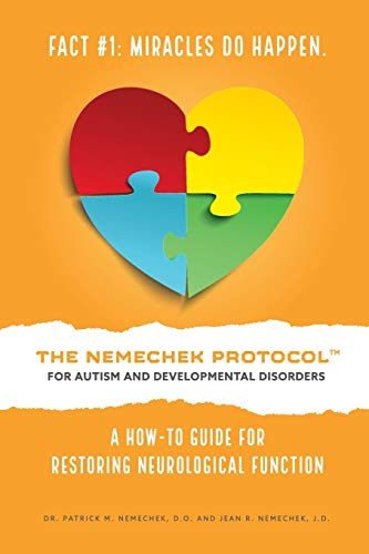 Download The Nemechek Protocol for Autism and Developmental Disorders: A How-To Guide to Restoring Neurological Function 1982067691