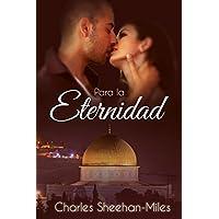 Para la eternidad (Spanish Edition)
