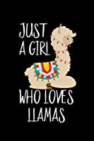 Just A Girl Who Loves Llamas: Llamas Lovers Journal, Notebook And Notepad | Cute Gift For Girls And Women
