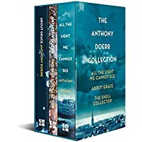 All the Light We Cannot See, About Grace and The Shell Collector: The Anthony Doerr Collection