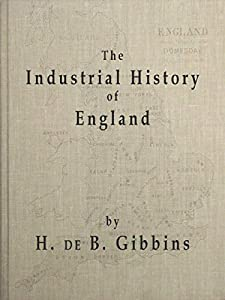 "The Abridged Version of ""The Industrial History of England"" (English Edition)"