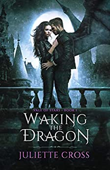 Waking the Dragon: Vale of Stars (Book 1) by [Cross, Juliette]