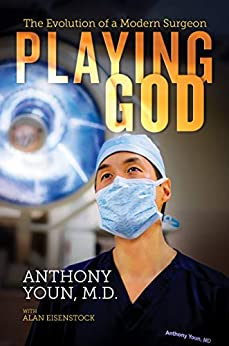 Playing God: The Evolution of a Modern Surgeon by [Youn, Anthony ]
