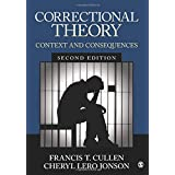 Correctional Theory: Contexts and Consequences 2ed: Context and Consequences