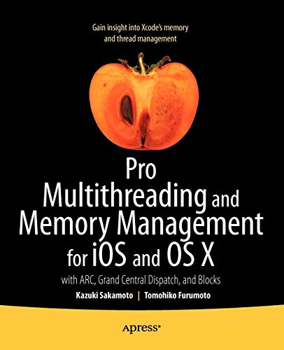Download Pro Multithreading and Memory Management for iOS and OS X: with ARC, Grand Central Dispatch, and Blocks (Professional Apress) 1430241160