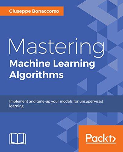 Mastering Machine Learning Algorithms