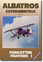 Albatros Experimentals: Forgotten Fighters