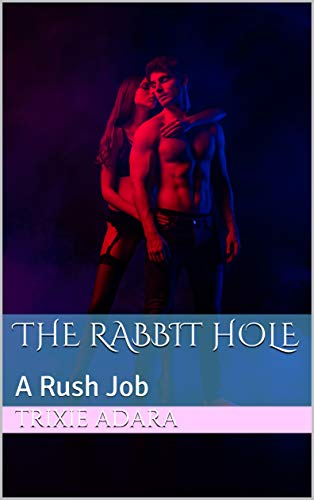 The Rabbit Hole: A Rush Job (English Edition)