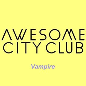 Vampire-Awesome-City-Club
