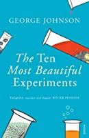 Ten Most Beautiful Experiments by George Johnson(2009-04-01)