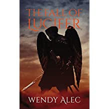 The Fall of Lucifer (Chronicles of Brothers, Time Before Time Book 1)