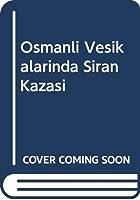 Osmanli Vesikalarinda Siran Kazasi