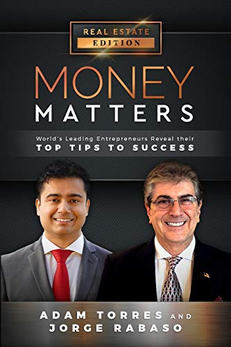 Download Money Matters: World's Leading Entrepreneurs Reveal Their Top Tips To Success (Vol.1 - Edition 7) 1949680045