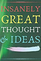 INSANELY GREAT THOUGHTS & IDEAS Green Abstract: Perfect Gag Gift (100 Pages, Blank Notebook, 6 x 9) (Cool Notebooks) Paperback