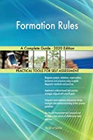 Formation Rules A Complete Guide - 2020 Edition