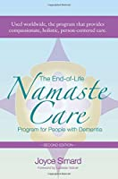 The End-of-Life Namaste Care: Program for People With Dementia