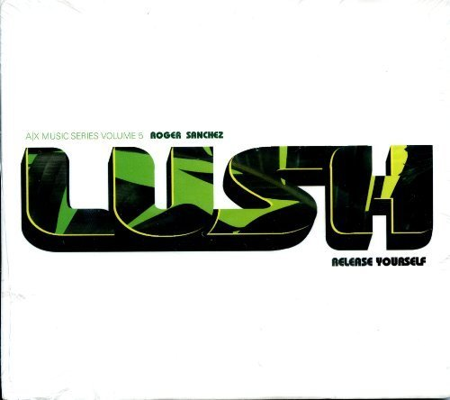Lush: Release Yourself Armani Exchange Series Vol. 5 by Roger Sanchez Various Artists 2005-01-01 並行輸入品
