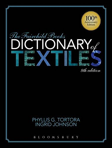 Download The Fairchild Books Dictionary of Textiles: 100th Anniversary Edition 1609015355