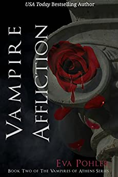 Vampire Affliction: The Vampires of Athens, Book Two by [Pohler, Eva]