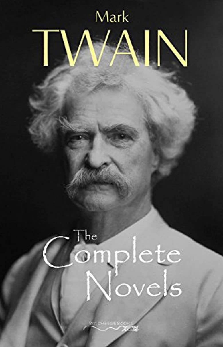意志に反する確立します冗談でThe Complete Novels of Mark Twain (English Edition)