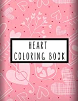 Heart Coloring Book: Heart Gifts for Kids 4-8, Boys, Girls or Adult Relaxation | Stress Relief lover Birthday Coloring Book Made in USA