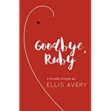 Goodbye, Ruby (Kindle Single) (The Family Tooth Book 3)