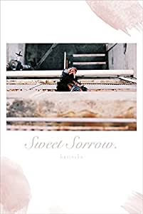 Sweet Sorrow.