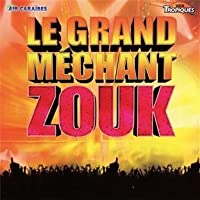 Le Grand Mechant Zouk by Le Grand Mechant Zouk