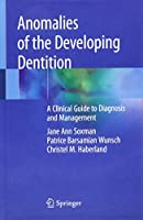 Anomalies of the Developing Dentition: A Clinical Guide to Diagnosis and Management