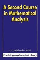A Second Course in Mathematical Analysis (Cambridge Mathematical Library)