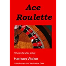 Ace Roulette - A flat betting strategy (TeamRoulette Series Book 2)
