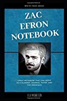 Zac Efron Notebook (Zac Efron Notebooks)