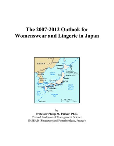 The 2007-2012 Outlook for Womenswear and Lingerie in Japan