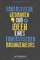 Fantastische Gedanken und Ideen eines fantastischen Bauingenieurs: Notizbuch mit 120 Karierten Seiten im Format A5