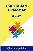 Sos Italian Grammar A1-C2: A complete Italian grammar for everyone