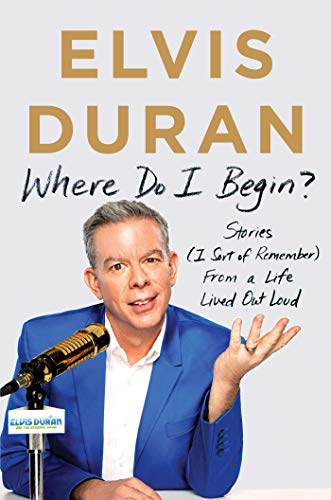 Where Do I Begin?: Stories from a Life Lived Out Loud (English Edition)