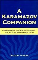 A Karamazov Companion: Commentary on the Genesis, Language, and Style of Dostoevsky's Novel