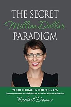 The Secret Millionaire Paradigm: Your Formula For Success by [Downie, Rachael]