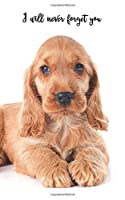 """I will never forget you: English Cocker Spaniel 