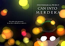 [Songong, Yanto]のIndonesiaball Project Can Into Merdeka (English Edition)